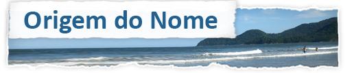 Toponímia - Origem do Nome 'Peruíbe'